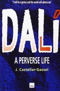 DALI - A PERVERSE LIFE