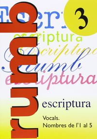 RUMB ESCRIPTURA 3 - VOCALS. NOMBRES 1 AL 5