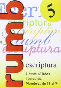 RUMB ESCRIPTURA 5 - LLETRES, SILLABES. .. NOMBRES 1 AL 9