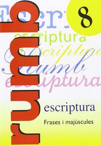 RUMB ESCRIPTURA 8 - FRASES I MAJUSCULES