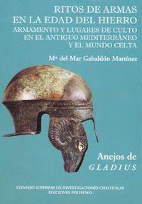 Ritos De Armas En La Edad Del Hierro - Maria Del Mar Gabaldon Martinez