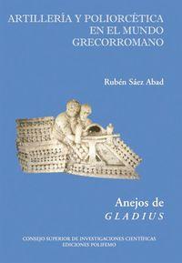 Artilleria Y Poliorcetica En El Mundo Grecorronamo - Ruben Saez Abad