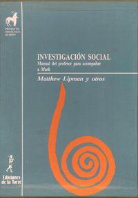 Investigacion Social - Manual Del Profesor Para Acompañar A Mark - Matthew Lipman