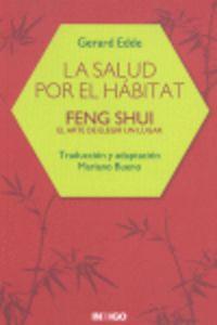SALUD POR EL HABITAT, LA - FENG SHUI - EL ARTE DE ELEGIR UN LUGAR