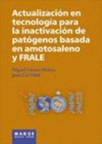 ACTUALIZACION EN TECNOLOGIA PARA LA INACTIVACION DE PATOGENOS BASADA