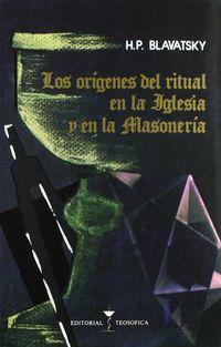 ORIGENES DEL RITUAL EN LA IGLESIA Y EN LA MASONERIA, LOS