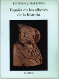 ESPAÑA EN LOS ALBORES DE LA HISTORIA - IBEROS, FENICIOS Y GRIEGOS
