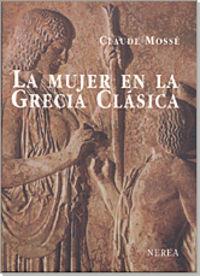MUJER EN LA GRECIA CLASICA, LA (4ª ED)