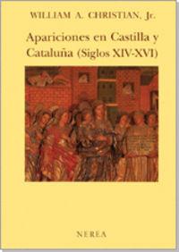 Apariciones En Castilla Y Cataluña (siglos Xiv-Xvi) - William Christian