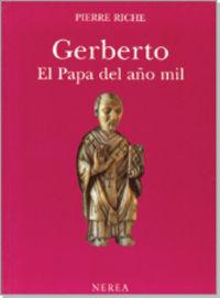 Gerberto - El Papa Del Año Mil - Pierre Riche