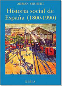 Historia Social De España 1800-1990 (3ª Ed) - Adrian Shubert