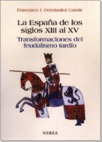 ESPAÑA DE LOS SIGLOS XIII AL XV, LA