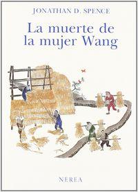 La muerte de la mujer wang - Jonathan D. Spence