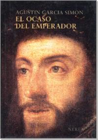 Ocaso Del Emperador, El - Carlos V En Yuste (2ª Ed) - Agustin Garcia Simon
