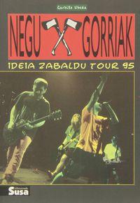 Negu Gorriak - Ideia Zabaldu Tour 95 - Garbiñe Ubeda