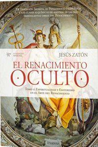 RENACIMIENTO OCULTO, EL I - ESPIRITUALIDAD Y ESOTERISMO EN EL ARTE DEL