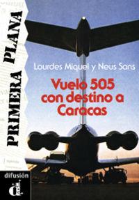 Vuelo 505 Con Destino A Caracas (nivel 2) - Lourdes Miquel