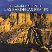 El parque natural de las bardenas reales - Aa. Vv.