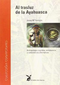 AL TRASLUZ DE LA AYAHUASCA