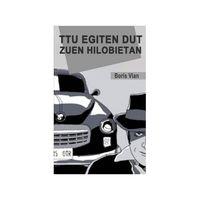Ttu Eginen Dut Zuen Hilobietan - Boris Vian