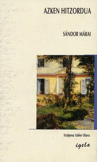 azken hitzordua - Sandor Marai