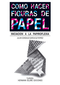 Como Hacer Figuras De Papel - Iniciacion A La Papiroflexia - Julian Gonzalez Garcia