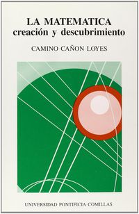 La  matematica  -  Creacion Y Descubrimiento - Camino Cañon Loyes