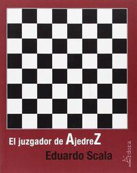 El juzgador de ajedrez - Eduardo Scala