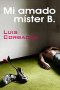 Mi Amado Mister B. - Luis Corbacho