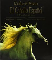 CABALLO ESPAÑOL, EL - UN RETRATO A TRAVES DE LA HISTORIA
