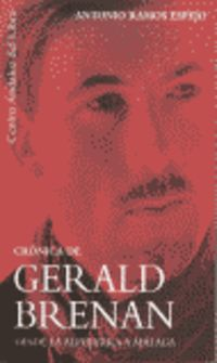 CRONICA DE GERALD BRENAN - DESDE LA ALPUJARRA A MALAGA