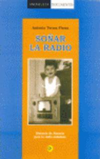 SOÑAR LA RADIO - SINTONIA DE ALMERIA PARA LA RADIO ANDALUZA