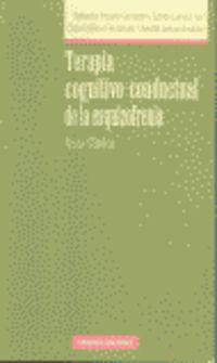 Terapia Cognitivo - Conductual De La Esquizofrenia - Salvador  Perona Garcelan  /  Carlos  Cuevas Yust