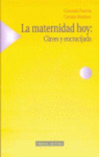 MATERNIDAD HOY, LA - CLAVES Y ENCRUCIJADA