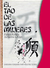 TAO DE LAS MUJERES, EL - SABIDURIA FEMENINA PARA NUESTRO TIEMPO