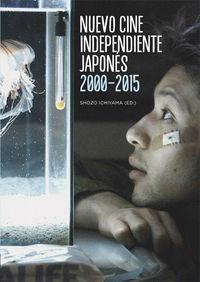 Nuevo Cine Independiente Japones (2000-2015) - Shozo Ichiyama