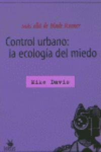 CONTROL URBANO: LA ECOLOGIA DEL MIEDO