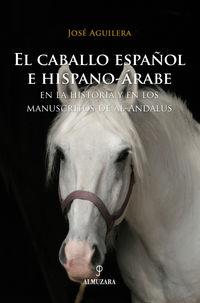CABALLO ESPAÑOL E HISPANO-ARABE - EN LA HISTORIA Y EN LOS MANUSCRITOS