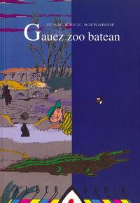 GAUEZ ZOO BATEAN - GRIGOR ETA ERLEAREN IPUINAK