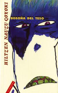Hiltzen Nauzu Goxoki - Begoña Del Teso