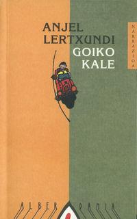 Goiko Kale - Anjel Lertxundi