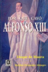 POR QUE CAYO ALFONSO XIII