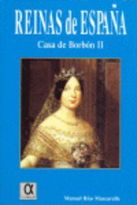 Reinas De España - Casa De Borbon Ii - Manuel Rios Mazcarelle