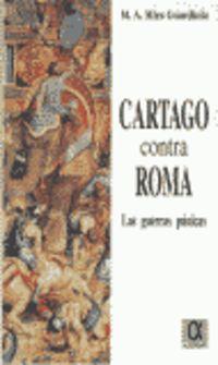 CARTAGO CONTRA ROMA - GUERRAS PUNICAS