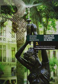 Garai Bateko Abandoko Elizatea - La Antigua Anteiglesia De Abando = Osterak Bilboko Auzoetatik Iii - Paseos Por Los Barrios De Bilbao Iii - Aa. Vv.