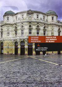 Paseos Por Los Barrios De Bilbao Iv - Bilbao Originario = Osterak Bilboko Auzoetatik - Jatorrizko Bilbo - Iñaki Pereda Garcia