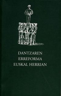 DANTZAREN ERREFORMA EUSKAL HERRIAN