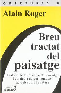 Breu Tactat Del Paisatge - Alain Roger