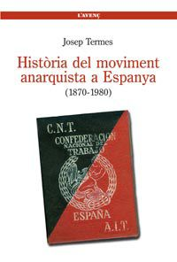 HISTORIA DEL MOVIMENT ANARQUISTA A ESPANYA (1870-1980)