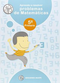 Aprendo A Resolver Problemas De Matematicas 5 - Pedro Alonso Aparicio